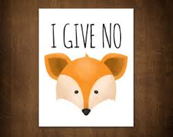 i give no fox